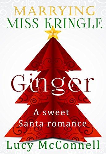 Marrying Miss Kringle: Ginger