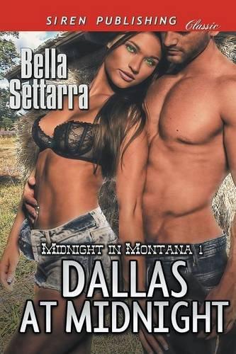 Dallas at Midnight [Midnight in Montana 1] (Siren Publishing Classic) (Midnight in Montana: Siren Publishing Classic)