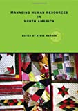 Managing Human Resources in North America : Current Issues and Perspectives, Werner, Steve, 0415396859