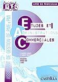 Etudes et Administrations Commerciales BTS Assistant PME-PMI Pôle 3 : Livre du professeur