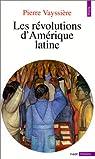 Les révolutions d'Amérique latine par Vayssière