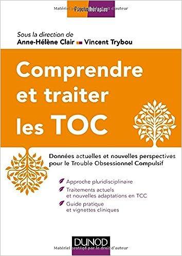 Lire en ligne Comprendre et traiter les TOC - 2e éd.: Données actuelles et nouvelles perspectives pour le Trouble Obsessionnel Compulsif epub pdf