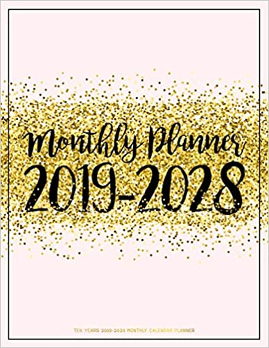 Ten Years 2019-2028 Monthly Calendar Planner: Ten Years ...