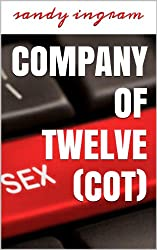 Company of Twelve (COT) A Novelette: When Sex is Included in the Company Policy