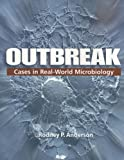 Outbreak: Cases in Real-world Microbiology, Rodney P. Anderson, 1555813666