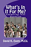 What's in It for Me?, David Ewen, 1493640739