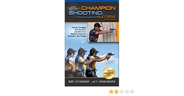 Champion Shooting: A Proven Process for Success at Any Level ...