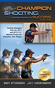 Champion Shooting: A Proven Process for Success at Any Level by [Hirshberg, Jay, Stoeger, Ben]