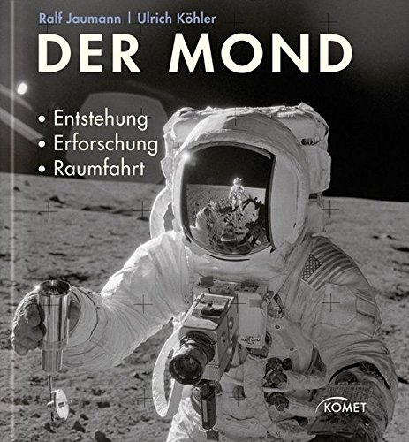 Der Mond: Entstehung, Erforschung, Raumfahrt