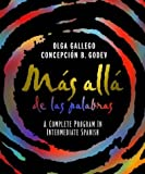 Mas alla de las Palabras : A Complete Program in Intermediate Spanish, Student Text and CD, Gallego, Olga and Godev, Concepción B., 047159007X