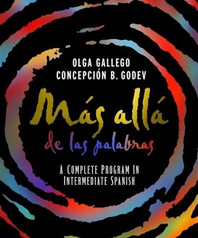 Mas alla de las palabras: A Complete Program in Intermediate Spanish, Student Text and CD