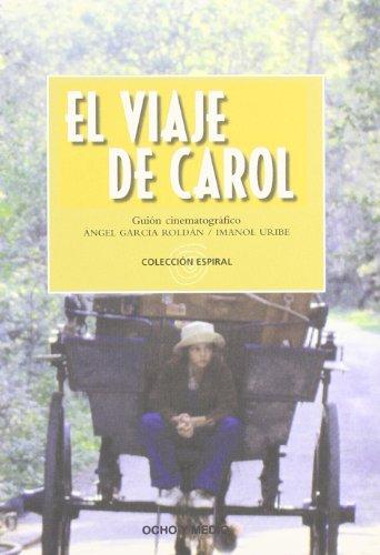 El Viaje de Carol (Spanish Edition)