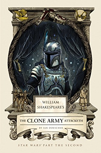 Army Clone (William Shakespeare's The Clone Army Attacketh: Star Wars Part the Second (William Shakespeare's Star Wars Book 2))