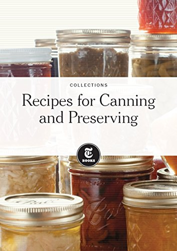 Recipes for Canning and Preserving