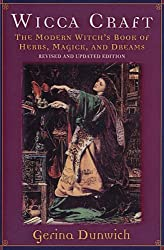 Wicca Craft: The Modern Witch's Book of Herbs, Magick and Dreams (Library of the Mystic Arts)