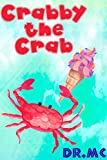 Crabby the Crab (Beginner Early Readers (Preschool water color animal picture book) Book 2)