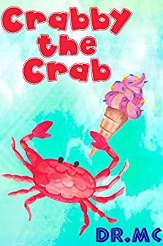 Crabby the Crab (Beginner Early Readers (Preschool water color animal picture book) Book 2