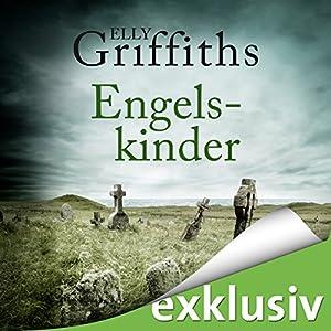 Engelskinder (Ein Fall für Dr. Ruth Galloway 6) Hörbuch von Elly Griffiths Gesprochen von: Gabriele Blum