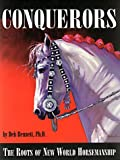 Conquerors: The Roots of New World Horsemanship