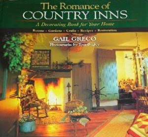 The Romance Of Country Inns A Decorating Book For Your Home Food Drink Gail Greco New