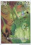 Bijblijven, Nr. 7 - 2014 : Recente Ontwikkelingen in de Infectiologie, van den Bosch, Wil, 9036808316