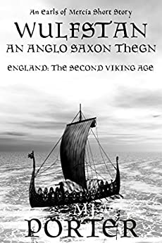 Wulfstan - An Anglo Saxon Thegn (The Earls of Mercia Series Book 8) by [Porter, M J]