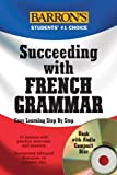 Succeeding with French Grammar, Talia Bachir and Isabel Langenbach, 0764193406