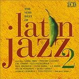 Latin Jazz 2 - the Very Best of