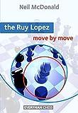 Ruy Lopez: Move By Move (everyman Chess)-Neil Mcdonald