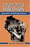 Famous Wisconsin Inventors and Entrepreneurs, Marv Balousek, 1878569872