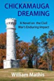 Chickamauga Dreaming, William Mathis, 1477610286