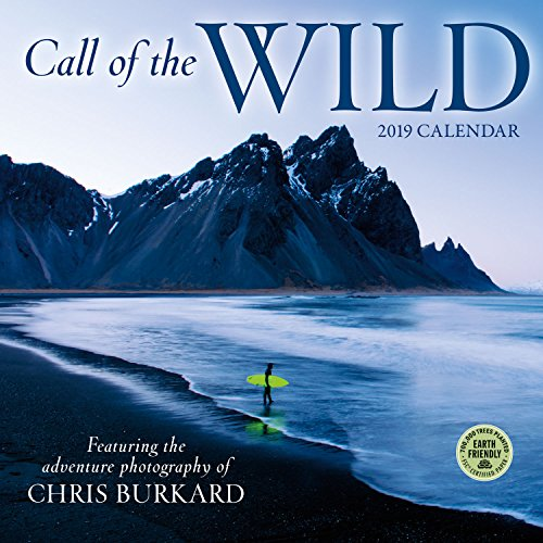 Call of the Wild 2019 Wall Calendar Featuring the Adventure Photography of Chris Burkard