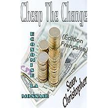 Cheap The Change : Economise La Monnaie (Édition Française) (French Edition)