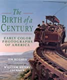 The Birth of a Century: Early Color Photographs of America