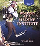 Working at a Marine Institute, Wendy Davis and Bertram T. Knight, 0516264532