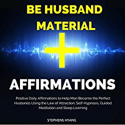 Be Husband Material Affirmations
