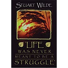 Life Was Never Meant to be a Struggle