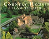 Country Houses from the Air, Adrian Tinniswood, 0297832638
