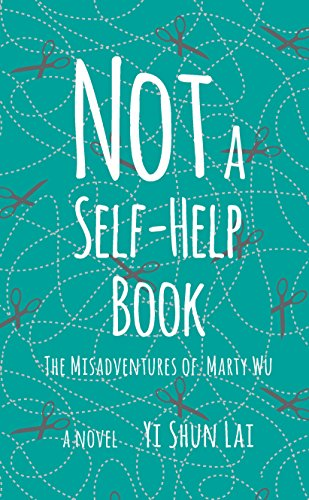 Not a Self-Help Book: The Misadventures of Marty Wu -