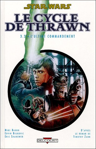 Star Wars - Le Cycle de Thrawn, Tome 3 : L'Ultime commandement : Volume 2 Comic – 13 avril 2005 Mike Baron Edvin Biukovic Xavier Hanart Delcourt