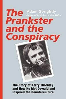 The Prankster and the Conspiracy by [Gorightly, Adam]