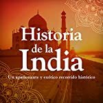 Historia de la India: Desde la prehistoria hasta la modernida [History of India: From Prehistory to Modernism] |  Online Studio Productions