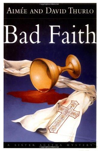 Bad Faith: A Sister Agatha Mystery pdf epub