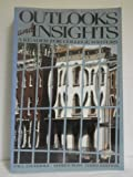 Outlooks and Insights : A Reader for College Writers, , 0312031718