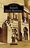 Search : Indio's Date Festival (Images of America)