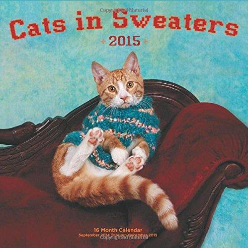 Cats in Sweaters 2015: 16-Month Calendar September 2014 through December 2015