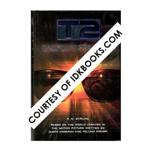 **RARE, MINT, FIRST-EDITION, HARDCOVER - T2 INFILTRATOR: Based In The World Created In The Motion Picture Written By James Cameron And William Wisher