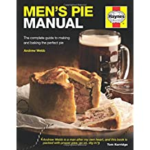 Men's Pie Manual: The complete guide to making and baking the perfect pie