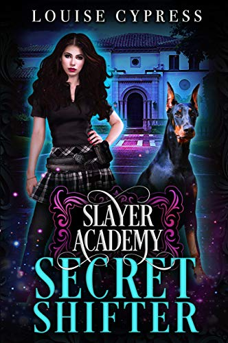 Slayer Academy: Secret Shifter by [Cypress, Louise]