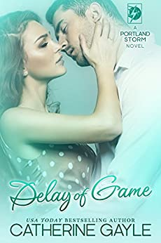 Delay of Game (Portland Storm Book 5) by [Gayle, Catherine]